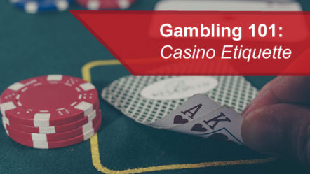 Casino Etiquette: Five Don'ts inside the Casino