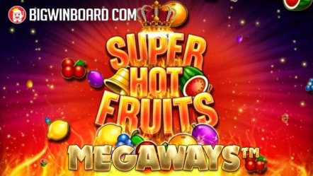 New Game Alert: Super Hot Fruit Megaways by Inspired Entertainment